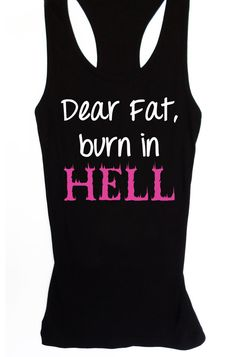 Dear Fat Burn in Hell Women's Workout Tank by NobullWomanApparel