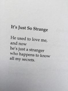 Strange. Wise Quotes, Poetry Quotes, Inspirational Quotes, In My Feelings, Depression Quotes, Quotes And Notes, Celebration Quotes, Motivational Posters, Hopeless Romantic