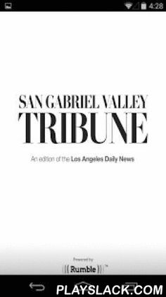 San Gabriel Valley Tribune  Android App - playslack.com , The San Gabriel Valley Tribune news app offers breaking news, local news, sports, entertainment, events, politics and national news most relevant to Los Angeles County's San Gabriel Valley residents. This free app offers breaking news alerts on events impacting your Southern California community, including Covina, West Covina, El Monte, South El Monte, Irwindale, Baldwin Park, Azusa, Glendora, San Dimas, Walnut and Diamond Bar…