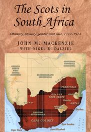 The Scots in South Africa: Ethnicity, Identity, Gender and Race, Inner World, Folk Music, Family History, Cemetery, Investigations, Genealogy, Astronomy, South Africa, Identity