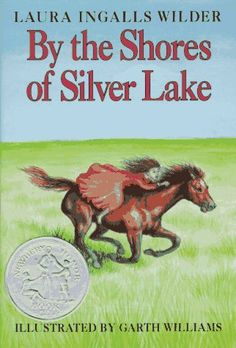 The Hardcover of the By the Shores of Silver Lake (Little House Series: Classic Stories by Laura Ingalls Wilder, Garth Williams Good Books, My Books, Books To Read, Garth Williams, Pomes, Laura Ingalls Wilder, Silver Lake, So Little Time, Book Worms