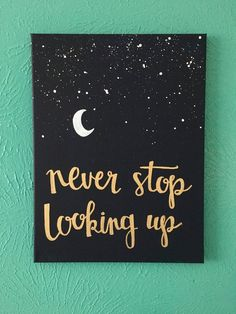"""art diy Items similar to Canvas quote - """"never stop looking up"""" - stars, moon, hope - on Etsy Cute Canvas Paintings, Easy Canvas Painting, Diy Canvas Art, Canvas Crafts, Diy Painting, Canvas Painting Quotes, Paintings With Quotes, Canvas Canvas, Cute Easy Paintings"""