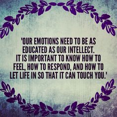 Emotions are their life-blood.