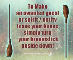 Make An Unwanted Guest/Spirit Leave……Magickal Tips & Hints – Witches Of The Craft®