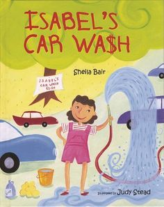 Isabel's Carwash; Grade Levels: 3rd - 5th. A free economics and financial literacy lesson aligned to the Common Core that uses literature to teach students about consumption, production, money management, and income. This lesson corresponds with the book, Isabel's Car Wash by Sheila Bair (Albert Whitman & Company, Morton Grove, Illinois 2008) ISBN 978-0-8075-3652-0. http://www.econed.org/teacher-resources/