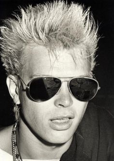 Had to put Billy Idol in here. I was in love with him when I was like 5