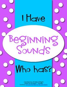 I Have-Who Has:  Beginning Sounds  $