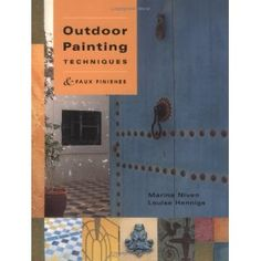Outdoor Painting Techniques & Faux Finishes (Paperback)  http://www.amazon.com/dp/1589230221/?tag=pinterest0f4-20  1589230221