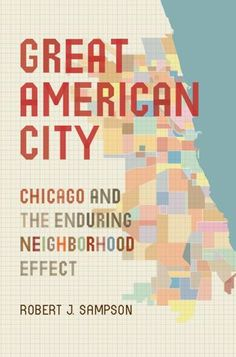 Book Review: Great American City: Chicago and the enduring neighbourhood effect | LSE Review of Books