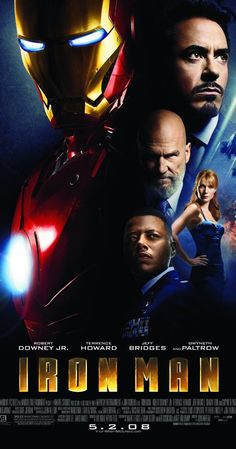 Iron Man (2008)  When wealthy industrialist Tony Stark is forced to build an armored suit after a life-threatening incident, he ultimately decides to use it technology to fight against evil.  Robert Downey Jr., Gwyneth Paltrow, Terrence Howard