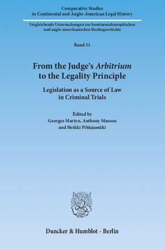 From the judge's Arbitrium to the legality principle.   Duncker  Humblot, 2013.