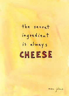 The secret ingredient is always #cheese!