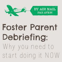 Foster parent debriefing - what it is and why its important.