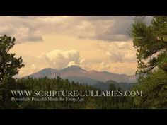 """""""Be Still and Know"""" from Scripture Lullabies....this is my favorite soothing and relaxing video!"""
