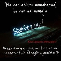 - Ez így van… That& right… - Poetry Collection, Cool Words, Life Quotes, Love, Feelings, Sayings, Beautiful, Van, Smile
