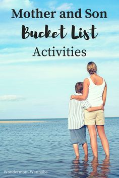 Over 40 bucket list activities for mothers and sons to do together!