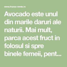 Avocado este unul din marile daruri ale naturii. Mai mult, parca acest fruct in folosul si spre binele femeii, pentru ca este aliemntul ideal in dieta lor. Ca sa ai motive in plus pentru a manca avocado iata care sunt cele mai importante 10 beneficii pentru femei. Mai, Avocado, Math Equations, Lawyer