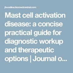 Mast cell activation disease: a concise practical guide for diagnostic workup and therapeutic options | Journal of Hematology & Oncology | Full Text