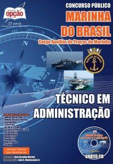 Apostila Concurso Marinha do Brasil - 2014, para Admissão ao Curso de Formação para Ingresso no Corpo Auxiliar de Praças da Marinha (CP-CAP): - Cargo: Técnico em Administração