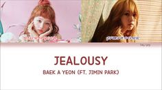 Baek A Yeon (백아연) - Jealousy (질투가 나) Feat. Jimin Park (박지민) lyrics [Colo...