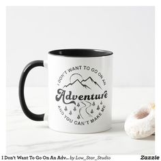 I Don't Want To Go On An Adventure | Black & White Mug | Funny Mugs | Funny Coffee Cups | Coffee Drinker | Homebody | Stay Home | Unhappy Camper | Introvert Humor | Black and white typography | Indoorsy | The Great Indoors | Sassy Mug