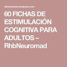 60 FICHAS DE ESTIMULACIÓN COGNITIVA PARA ADULTOS – RhbNeuromad Brain Trainer, Executive Functioning, Cooperative Learning, Neuroscience, My Teacher, Speech Therapy, Drawing Tips, Excercise, Good To Know