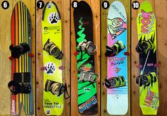 Memories...that stuff was available in shops when i started snowboarding: 6 1987 Burton Cruzer; 7 1987 Barfoot; 8 1987 GNU Antigravity; 9 1988 Sims Blade; 10 1988 Look Lamar Trick Stick