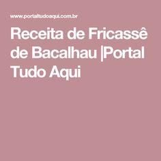 Receita de Fricassê de Bacalhau |Portal Tudo Aqui