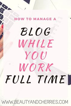 """How do you manage to have a blog while you have a full time job?"" Here are my personal tips on how you can manage your blog without going crazy! PIN THIS for future read"