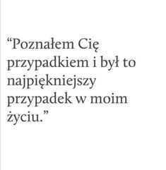 To nie był przypadek Dad Quotes, Happy Quotes, True Quotes, Sad Texts, Parenting Quotes, Romantic Quotes, Cool Words, Quote Of The Day, Quotations