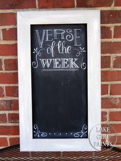 "Lake Girl Paints: Chalkboard ""Verse of the Week""- Rachel's Decorating Ideas"