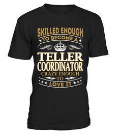 Teller Coordinator - Skilled Enough  BankTeller#tshirt#tee#gift#holiday#art#design#designer#tshirtformen#tshirtforwomen#besttshirt#funnytshirt#age#name#october#november#december#happy#grandparent#blackFriday#family#thanksgiving#birthday#image#photo#ideas#sweetshirt#bestfriend#nurse#winter#america#american#lovely#unisex#sexy#veteran#cooldesign#mug#mugs#awesome#holiday#season#cuteshirt