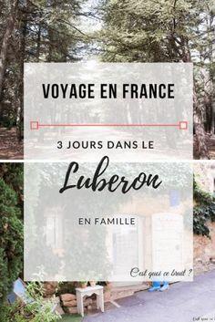 3 jours dans le Luberon, , My Faforite - My Style, Luberon Provence, Provence France, France Europe, France Travel, Barbados Travel, Ville France, Blog Voyage, Travel Information, European Travel