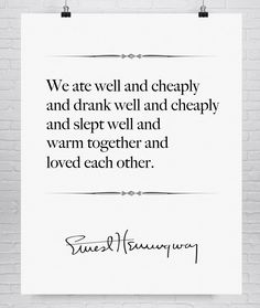 Ernest Hemingway Fine Art Love Quote Print, First Anniversary Paper, Second Anniversary Cotton, Hemingway Quote Typography **Unframed**