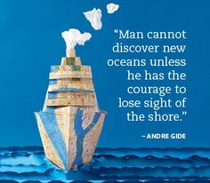 """Happy Columbus Day! - """"Man cannot discover new oceans unless he has the courage to lose sight of the shore."""" ~ Andre Gide #quotes"""