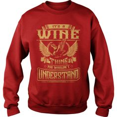 #WINE shirt Its a #WINE Thing You Wouldnt Understand  WINE Tee Shirt WINE Hoodie WINE Family WINE Tee WINE Name, Order HERE ==> https://www.sunfrog.com/Names/127957201-795685062.html?89700, Please tag & share with your friends who would love it, #birthdaygifts #xmasgifts #superbowl