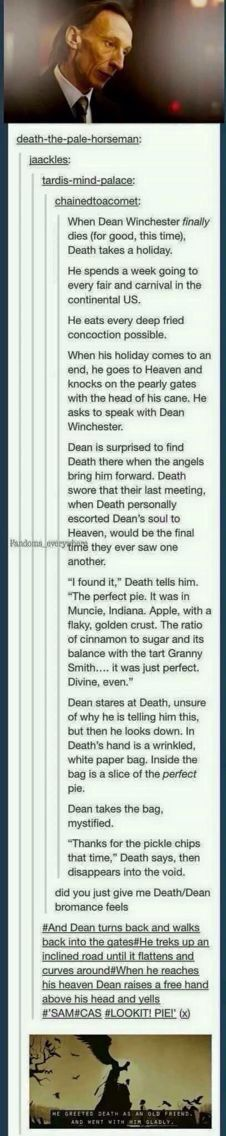 This would be a great way for the series to end if SOMEBODY *glares at Dean* didn't kill Death