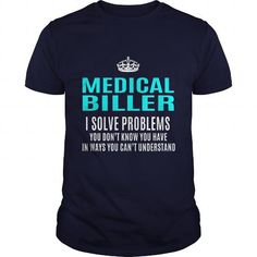 MEDICAL BILLER T Shirts, Hoodies. Get it now ==► https://www.sunfrog.com/LifeStyle/MEDICAL-BILLER-101460421-Navy-Blue-Guys.html?41382 $21.99