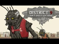How District 9 Should Have Ended I dare you to not pee yourself laughing!!