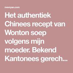 Het authentiek Chinees recept van Wonton soep volgens mijn moeder. Bekend Kantonees gerecht met varkensvlees en garnalen. Aziatische recepten voor thuis. Wontons