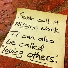 missions = serving = loving others