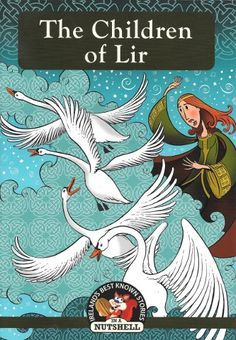 The Children of Lir - Irish Myths & Legends for children - Children's Books - Books