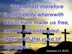 Galatians 5:1 My favorite verse. Freedom seems to be a recurring theme in all of my books, especially spiritual freedom in Christ.