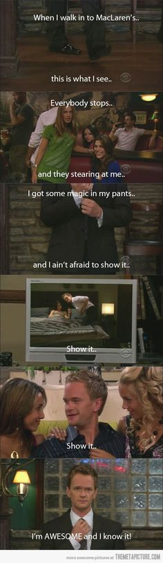 Funny pictures about I ain't afraid to show it. Oh, and cool pics about I ain't afraid to show it. Also, I ain't afraid to show it. Best Tv Shows, Best Shows Ever, Movies And Tv Shows, Barney Stinson Quotes, Barney Quotes, I Am Not Afraid, Himym, How I Met Your Mother, I Meet You