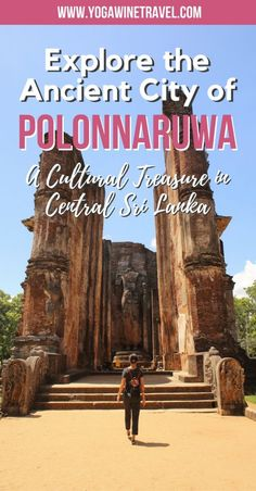 Yogawinetravel.com: Explore the Ancient City of Polonnaruwa, A Cultural Treasure in Central Sri Lanka. Polonnaruwa is an ancient city in Sri Lanka and forms part of the Cultural Triangle along with Sigiriya, Anuradhapura, Kandy and Dambulla. Read on for how to get there, what you need to know before you go and the top things to do and see in Polonnaruwa!