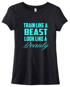 Train Like a Beast, Look Like a Beauty Gym T-Shirt Tee Workout Custom Colors You Choose Size & Colors. $22.00, via Etsy.