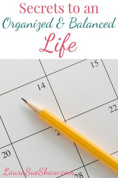 You'll definitely want to learn these secrets for getting your life organized and balanced.