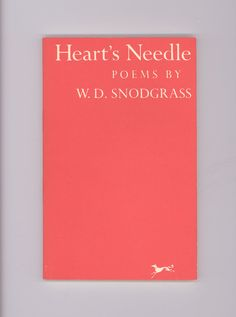 """Heart's Needle"", Poems by W. D. Snodgrass. Pulitzer Prize Winning Poet. 1983 First Paperback Edition, published by Alfred A. Knopf. For sale by Professor Booknoodle $18.00 USD"
