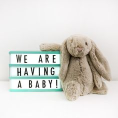 The perfect way to make your big announcement, on your light box! we're having a baby!!
