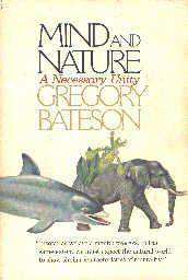 Mind and Nature: A Necessary Unity (Advances in Systems Theory, Complexity, and the Human Sciences):  Gregory Bateson's 1979 work which attempts to explain to the lay reader his life's work and interests.